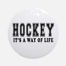 Hockey It's A Way Of Life Ornament (Round)