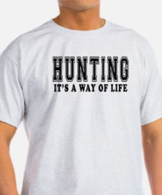 Hunting It's A Way Of Life T-Shirt