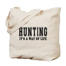 Hunting It's A Way Of Life Tote Bag