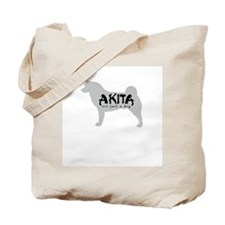 Akita - Not Just a Dog! Tote Bag
