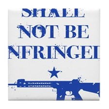 Shall Not Be Infringed Tile Coaster