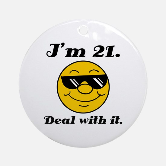 21st Birthday Deal With It Ornament (Round)