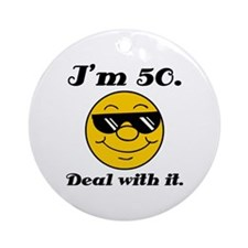 50th Birthday Deal With It Ornament (Round)