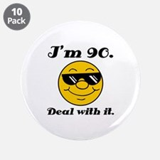 "90th Birthday Deal With It 3.5"" Button (10 pack)"