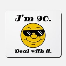 90th Birthday Deal With It Mousepad