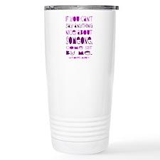 Can't Say Anything Nice Travel Mug