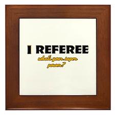 I Referee what's your super power Framed Tile