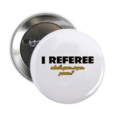 "I Referee what's your super power 2.25"" Button"