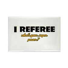 I Referee what's your super power Rectangle Magnet