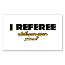 I Referee what's your super power Decal
