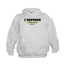 I Referee what's your super power Hoodie