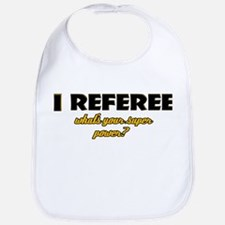 I Referee what's your super power Bib