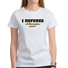 I Referee what's your super power Tee
