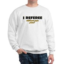 I Referee what's your super power Sweater