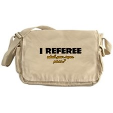 I Referee what's your super power Messenger Bag