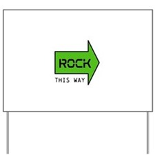 ROCK THIS WAY Yard Sign