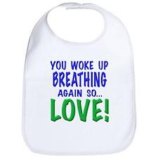 You woke up breathing again so love! t shirts, mug