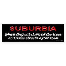 Suburbia Bumper Bumper Sticker