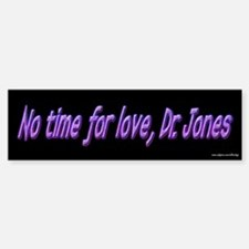 No Time For Love - Clerks Bumper Bumper Bumper Sticker