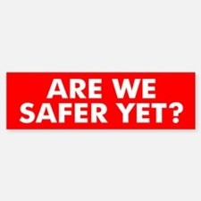 SAFE... Bumper Bumper Bumper Sticker