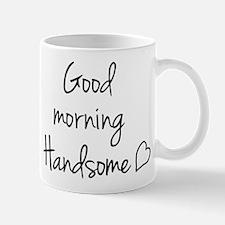 Good morning Handsome Small Small Mug