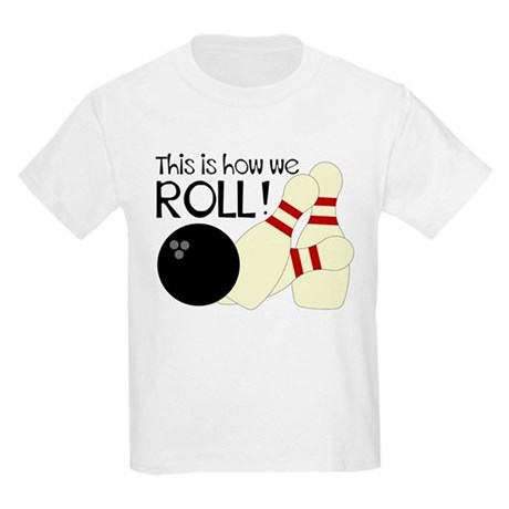 CafePress Bowling How We Roll T-Shirt