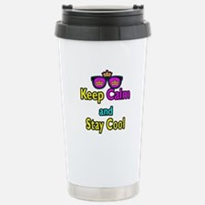 Crown Sunglasses Keep Calm And Stay Cool Travel Mug