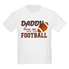 Daddy Loves Me More Than Football T-Shirt