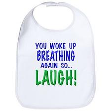You woke up breathing again so laugh!, t shirts, m