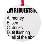 requests.jpg Round Ornament