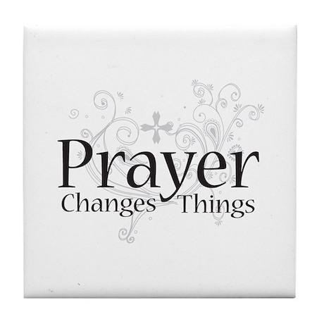 Prayer Changes Things Tile Coaster