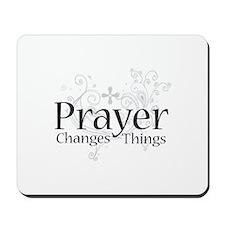 Prayer Changes Things Mousepad