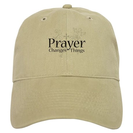 Prayer Changes Things Cap