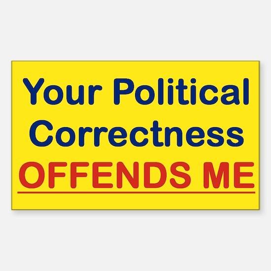 YOUR POLITICAL CORRECTNESS ME bunpersticker Sticke