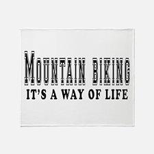 Mountain Biking It's A Way Of Life Throw Blanket