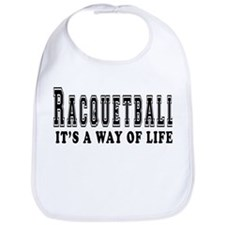 Racquetball It's A Way Of Life Bib