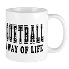Racquetball It's A Way Of Life Mug