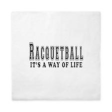 Racquetball It's A Way Of Life Queen Duvet
