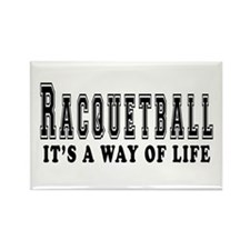 Racquetball It's A Way Of Life Rectangle Magnet