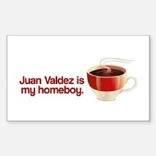 Juan Valdez is my Homeboy Rectangle Decal