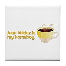 Juan Valdez is my Homeboy Tile Coaster