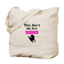 This Aint My First Rodeo (pink) Tote Bag