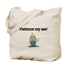 Patience my Ass! Mad Golfer Tote Bag