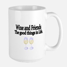 Wine and Friends. The good things in Life. Mug