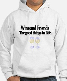 Wine and Friends. The good things in Life. Hoodie