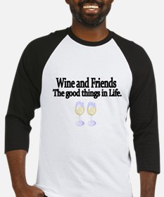 Wine and Friends. The good things in Life. Basebal