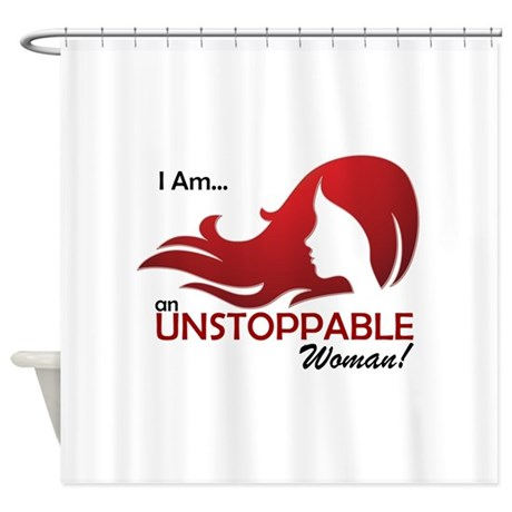 I Am Unstoppable Shower Curtain