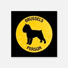 "Brussels Griffon Person Square Sticker 3"" x 3"""