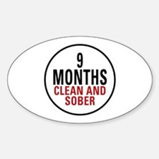 9 Months Clean & Sober Oval Decal