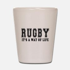 Rugby It's A Way Of Life Shot Glass